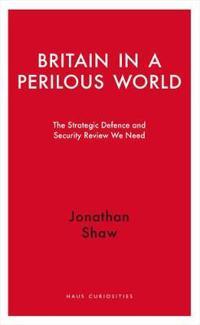Britain in a Perilous World