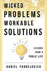 Wicked Problems, Workable Solutions