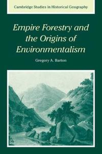 Empire Forestry and the Origins of Environmentalism
