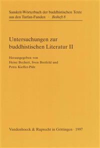 Untersuchungen Zur Buddhistischen Literatur. Zweite Folge: Gustav Roth Zum 80. Geburtstag Gewidmet