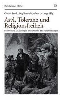 Asyl, Toleranz Und Religionsfreiheit: Historische Erfahrungen Und Aktuelle Herausforderungen