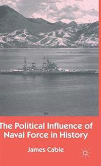 The Political Influence of Naval Force in History