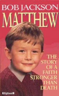 Matthew - the story of a faith stronger than death