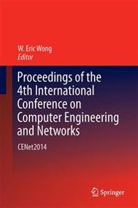 Proceedings of the 4th International Conference on Computer Engineering and Networks