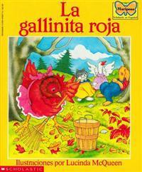 La Gallinita Roja (the Little Red Hen): (spanish Language Edition of the Little Red Hen)