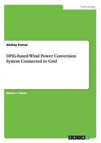 Dfig-Based Wind Power Conversion System Connected to Grid