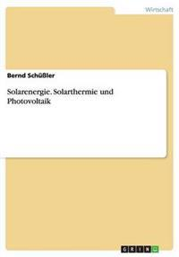 Solarenergie. Solarthermie Und Photovoltaik