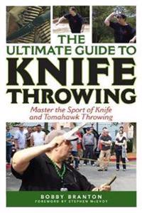 The Ultimate Guide to Knife Throwing