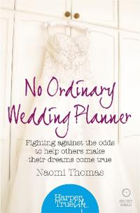 No ordinary wedding planner - fighting against the odds to help others make