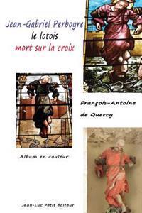 Jean-Gabriel Perboyre, Le Lotois Mort Sur La Croix: Album En Couleur