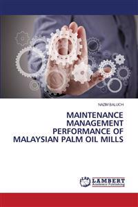 Maintenance Management Performance of Malaysian Palm Oil Mills