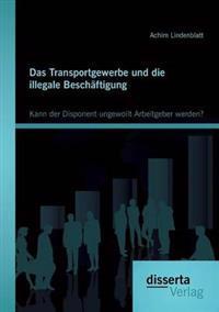 Das Transportgewerbe Und Die Illegale Beschaftigung