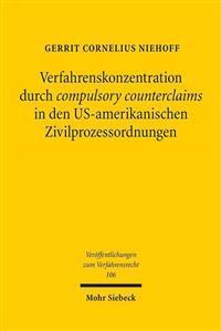 Verfahrenskonzentration Durch Compulsory Counterclaims in Den Us-Amerikanischen Zivilprozessordnungen