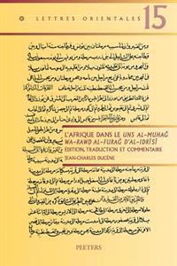 L'Afrique Dans Le Uns Al-Muhag Wa-Rawd Al-Furag D'Al-Idrisi: Edition, Traduction Et Commentaire