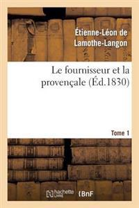 Le Fournisseur Et La Provencale. Tome 1