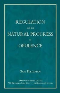 Regulation And The Natural Progress Of Opulence
