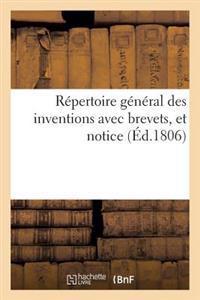 Repertoire General Des Inventions Avec Brevets, Et Notice, Tant Alphabetique Que Par Ordre