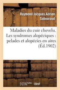 Maladies Du Cuir Chevelu. Les Syndromes Alopeciques: Pelades Et Alopecies En Aires