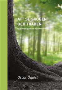 Att se skogen och träden - En praktisk guide till systemteorin