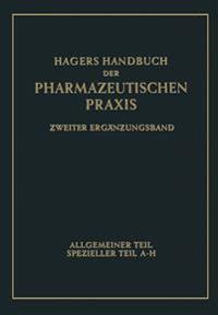 Hagers Handbuch Der Pharmazeutischen Praxis: Für Apotheker, Arzneimittelhersteller, Drogisten, ÄRzte U. Medizinalbeamte