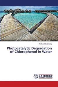Photocatalytic Degradation of Chlorophenol in Water