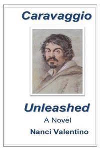 Caravaggio Unleashed