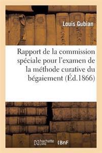 Rapport de la Commission Sp�ciale Institu�e Par M. Le S�nateur Pr�fet Du Rh�ne Pour l'Examen