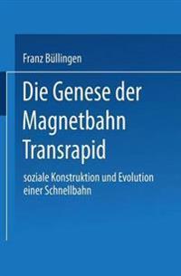 Die Genese Der Magnetbahn Transrapid