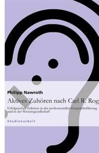 Aktives Zuhoren Nach Carl R. Rogers