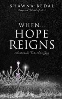When...Hope Reigns
