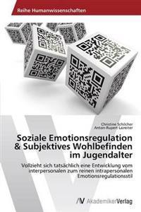 Soziale Emotionsregulation & Subjektives Wohlbefinden Im Jugendalter