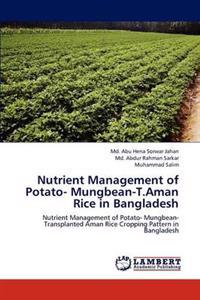 Nutrient Management of Potato- Mungbean-T.Aman Rice in Bangladesh