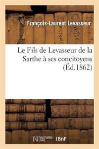 Le Fils de Levasseur de La Sarthe a Ses Concitoyens