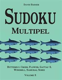 Sudoku Multipel: Butterfly, Cross, Flower, Gattai-3, Windmill, Samurai, Sohei - Volume 3