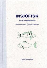 Insjöfisk : recept och kulturhistoria