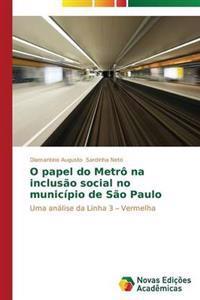 O Papel Do Metro Na Inclusao Social No Municipio de Sao Paulo