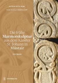 Die Fruhe Marmorskulptur Aus Dem Kloster St. Johann in Mustair