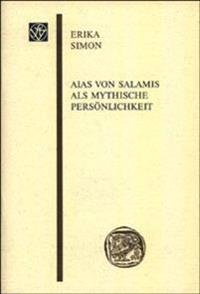 Aias Von Salamis ALS Mythische Personlichkeit