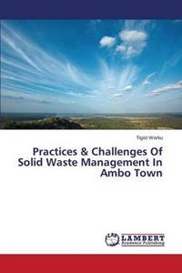 Practices & Challenges of Solid Waste Management in Ambo Town