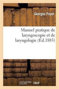 Manuel Pratique de Laryngoscopie Et de Laryngologie
