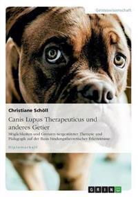 Canis Lupus Therapeuticus Und Anderes Getier