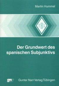Der Grundwert des spanischen Subjunktivs
