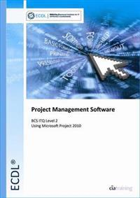 ECDL Project Planning Using Microsoft Project 2010 (BCS ITQ Level 2)