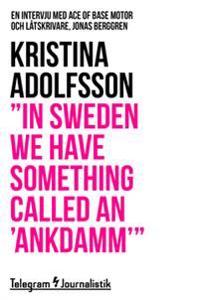 """""""In Sweden we have something called an 'ankdamm'"""" - En intervju med Ace of Base motor och låtskrivare, Jonas Berggren"""
