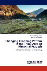 Changing Cropping Pattern in the Tribal Area of Himachal Pradesh