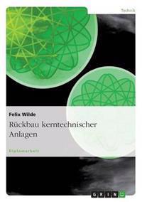 Ruckbau Kerntechnischer Anlagen