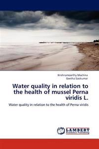 Water Quality in Relation to the Health of Mussel Perna Viridis L.