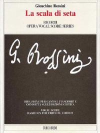 Gioachino Rossini - La Scala Di Seta (the Silken Ladder): Opera Vocal Score Critical Edition by Anders Wiklund