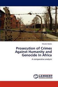 Prosecution of Crimes Against Humanity and Genocide in Africa
