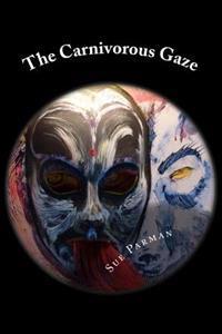 The Carnivorous Gaze
